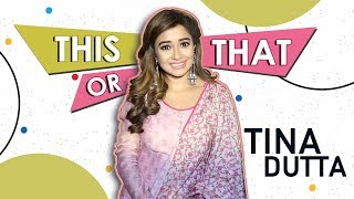 This Or That With Tina Dutta  Exclusive  India Forums
