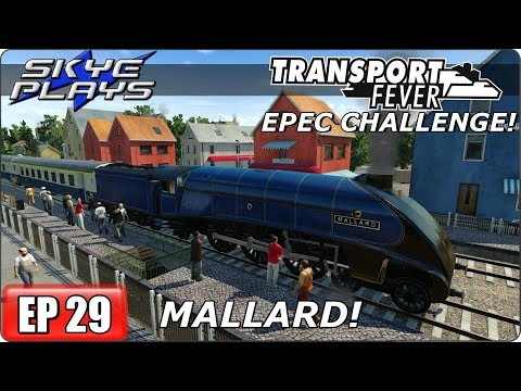 Transport Fever (Tycoon Game) Let's Play/Gameplay - EPEC Challenge Ep 29 - MALLARD!