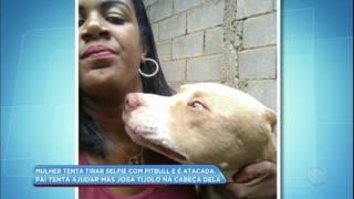 Mulher tenta tirar selfie com pit bull e é atacada