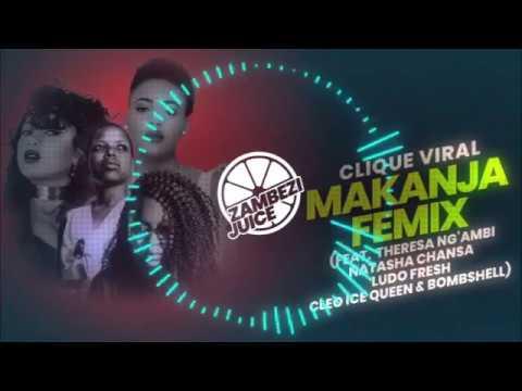 Clique Viral - Makanja Femix (Feat. Bombshell, Cleo Ice Queen, Ludo, Natasha & Theresa Ng'ambi)