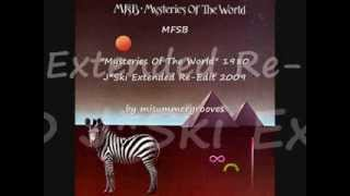 "MFSB. ""Mysteries Of The World"". 1980. J*Ski Extended Re Edit. Phila..."