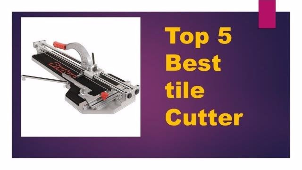 Top 5 Best Tile Cutter Review 2017