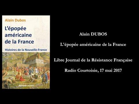 L'épopée américaine de la France par Alain DUBOS (Radio Courtoisie, 2017)