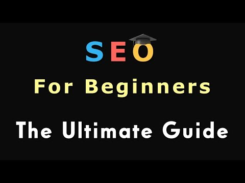 SEO For Beginners – The Ultimate Guide!