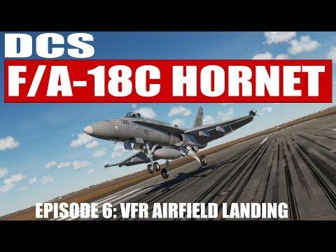 DCS: F/A-18C Hornet - Episode 6: VFR Airfield Landing