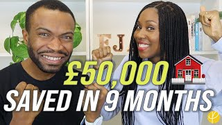 How WE SAVED £50,000 IN 9 MONTHS For First Time Buyer Deposit (HOW TO SAVE MONEY FAST)