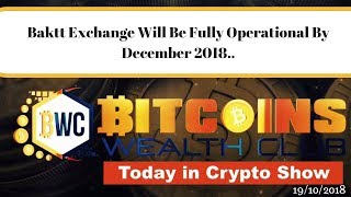 Baktt Exchange Will Be Fully Operational By December 2018..