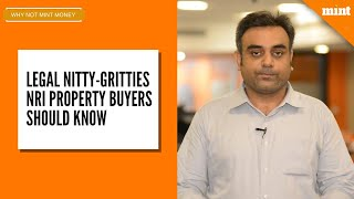 Why Not Mint Money: Legal nitty-gritties NRI property buyers should know