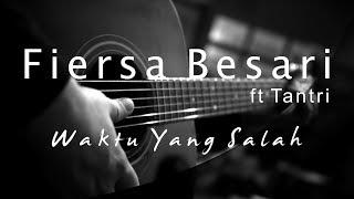 Fiersa Besari ft Tantri - Waktu Yang Salah ( Acoustic Karaoke )