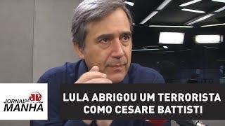 Lula abrigou um terrorista como Cesare Battisti | Marco Antonio Villa