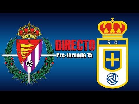 DIRECTO PRE-JORNADA 15   Real Valladolid - Real Oviedo