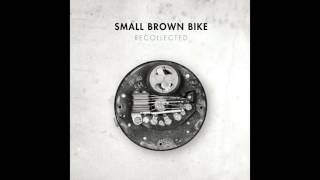 Watch Small Brown Bike My Unanswered Whys video
