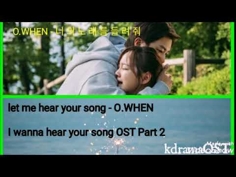 Download O.WHEN - Let Me Hear Your Song 너의 노래를 들려줘 I Wanna Hear Your Song OST Part 2 s Mp4 baru