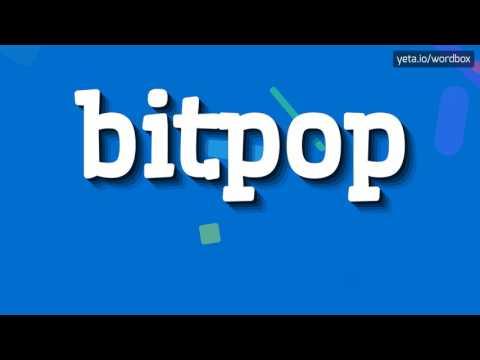 BITPOP - HOW TO PRONOUNCE IT!?