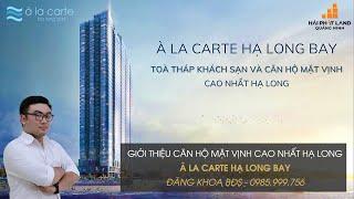 Alacarte Hạ Long Bay - Căn hộ khách sạn mặt Vịnh cao nhất Hạ Long   0985.999.756