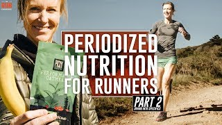 Periodized Nutrition | Part 2 - Diving Into Specifics