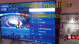 comment modifier les numeros de chaines ou ordre sur samsung tv