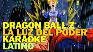 Dragon Ball Z - La Luz Del Poder (Karaoke Latino)