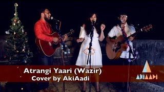 Atrangi Yaari Wazir Cover by AkiAadi