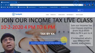 Join our Income tax live class w.e.f. 10-2-2020. 5 classes free. What's app 9999227381 if interested