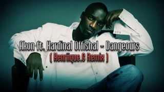 Akon ft Kardinal Offishall - Dangerous (Henriique.G Remix)
