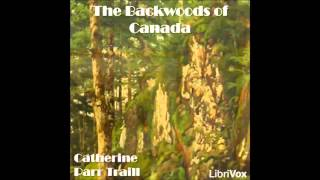 The Backwoods of Canada (FULL Audiobook)