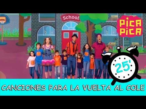 Pica-Pica - Canciones para la vuelta al cole (25 minutos)