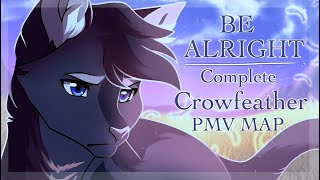 Be Alright   Crowfeather Complete PMV MAP