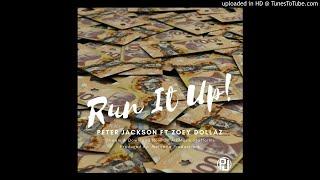 Peter Jackson - Run It Up - Feat Zoey Dollaz