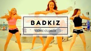 [MV] BADKIZ - COME CLOSER - Stafaband