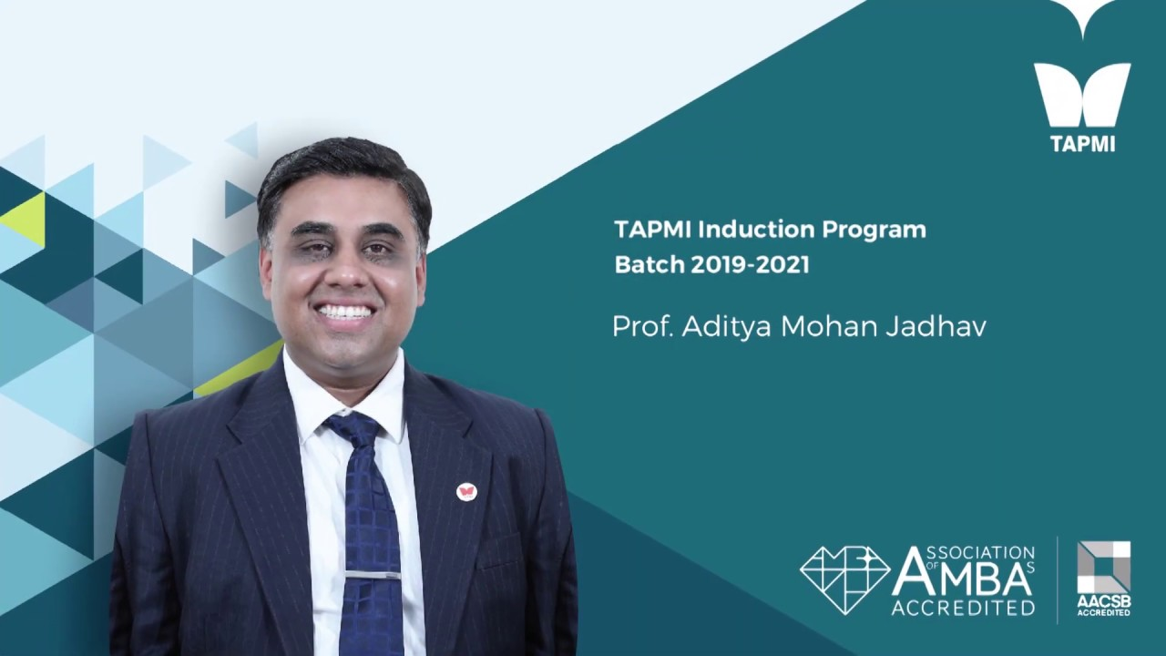 Prof. Aditya Mohan Jadhav - TAPMI Induction Program Batch 2019-2021
