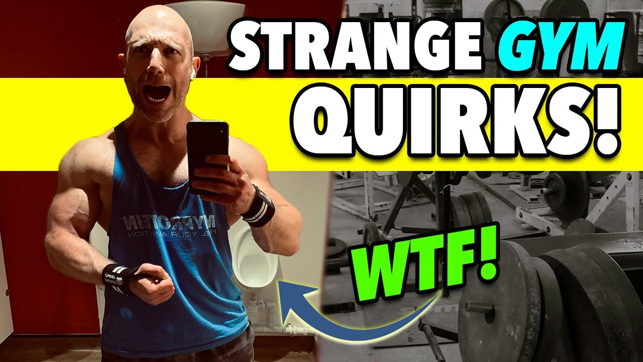 7 STRANGE QUIRKS All GYM People Do!