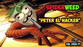 ¡Peter El Hacker!| SpiderWEED | MLG