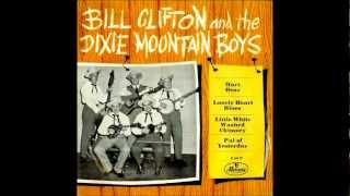 Bill Clifton And His Dixie Mountain Boys - Mary Dear