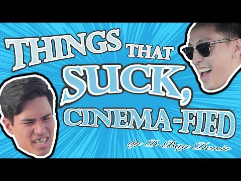 Things That Suck, CINEMA-FIED with D-bag Devin (feat. Berleezy)