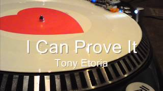 I Can Prove It   Tony Etoria