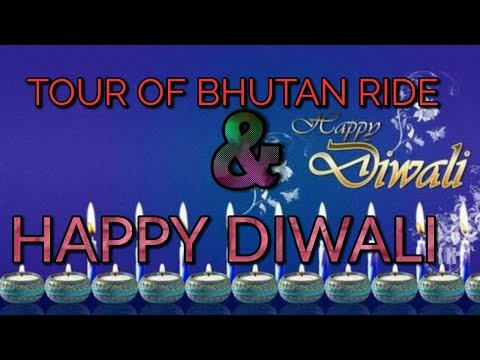 HAPPY DIWALI | BHUTAN RIDE OUR GROUP |VLOGING-VLOGS.