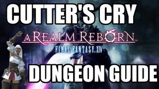 Final Fantasy XIV: A Realm Reborn - Cutter's Cry Dungeon Guide