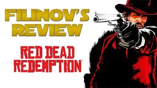 Filinov's Review - Red Dead Redemption