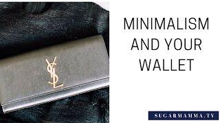 Minimalism and your Wallet - Sugar Mamma Style! || SugarMamma.TV