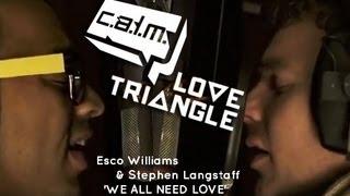 Esco Williams & Stephen Langstaff  'WE ALL NEED LOVE' music video
