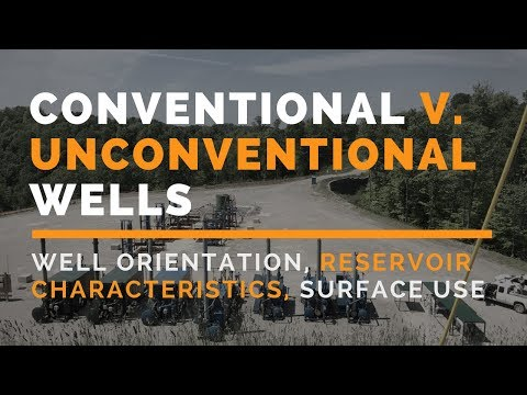 Conventional  v. Unconventional Wells