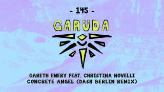 Gareth Emery feat. Christina Novelli - Concrete Angel (Dash Berlin Remix)