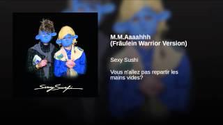 M.M.Aaaahhh (Fräulein Warrior Version)