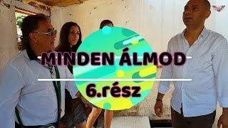 MINDEN ÁLMOD - 6.rész (Roma filmsorozat)