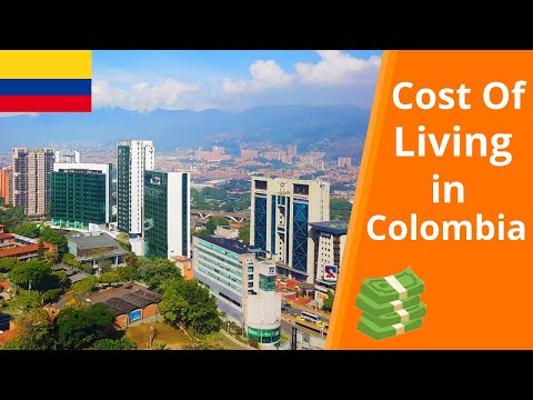 Cost Of Living In Colombia | Medellin, Bogota, Cartagena...(2018)