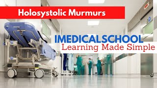 Medical School - Holosystolic Murmurs