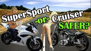SAFER Street Motorcycle - Supersport or Cruiser?