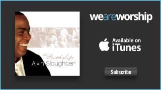 Alvin Slaughter - Sacrifice of Praise