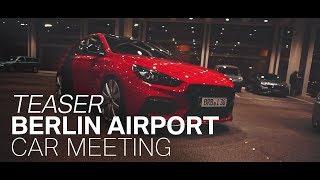 TEASER BER AIRPORT CAR MEETING CAR PORN